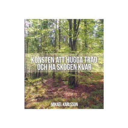 Konsten att hugga träd och ha skogen kvar, omslag 1